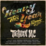 Taiwan MC - Heavy this year (remix)