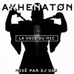 Akhenaton - La voie du mic