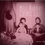 Cosmic Cast by Mill Burray