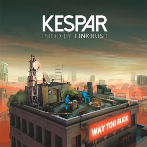 Kespar - Way Too Slick