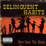 Delinquent Habits - Here Come The Horns (album)