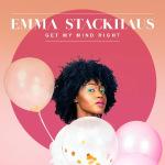 Emma Stackhaus - Get My Mind Right
