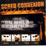 Scred Connexion – Du Mal A S'Confier